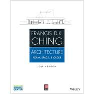 Architecture: Form, Space, &...,Francis D. K. Ching,9781118745083