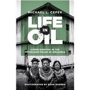 Life in Oil by Cepek, Michael L.; Guerra, Bear, 9781477315088
