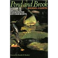 Pond and Brook : A Guide to...,Caduto, Michael J.,9780874515091