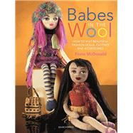 Babes in the Wool How to Knit...,McDonald, Fiona,9781844485093