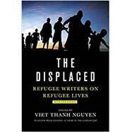 The Displaced Refugee Writers...,Nguyen, Viet Thanh;...,9781419735110