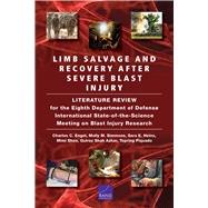Limb Salvage and Recovery After Severe Blast Injury A Review of the Scientific Literature by Engel, Charles C.; Simmons, Molly M.; Heins, Sara E.; Shen, Mimi; Shah Azhar, Gulrez; Piquado, Tepring, 9781977405111