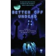 Better Off Undead by Greenberg, Martin Harry, 9780756405120