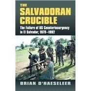 The Salvadoran Crucible,D'haeseleer, Brian,9780700625123