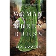The Woman in the Green Dress by Cooper, Tea, 9780785235125