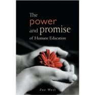 The Power And Promise Of Humane Education by Weil, Zoe, 9780865715127