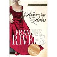 Redeeming Love A Novel,RIVERS, FRANCINE,9781590525135