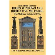 Turn-of-the-Century Doors,...,The Mulliner Box & Planing Co.,9780486285146