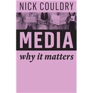 Media Why It Matters by Couldry, Nick, 9781509515158