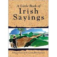 A Little Book of Irish Sayings,Unknown,9780862815172