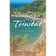 Caribbean Boy from Trinidad by Haynes, Norris M., 9781796085174
