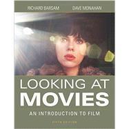 Looking at Movies,Barsam, Richard; Monahan, Dave,9780393265194