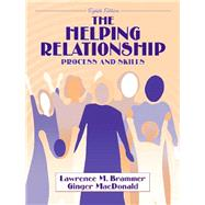 The Helping Relationship Process and Skills by Brammer, Lawrence M.; Macdonald, Ginger, 9780205355204