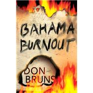 Bahama Burnout by Bruns, Don, 9781933515205