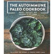 The Autoimmune Paleo Cookbook by Trescott, Mickey, 9780578135212