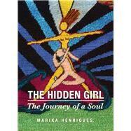 The Hidden Girl The Journey...,Henriques, Marika,9780856835223