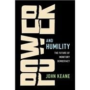 Power and Humility by Keane, John, 9781108425223