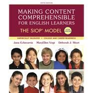 Making Content Comprehensible for English Learners The SIOP Model by Echevarria, Jana; Vogt, MaryEllen; Short, Deborah J., 9780134045238
