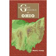 Roadside Geology of Ohio,Camp, Mark J.,9780878425242