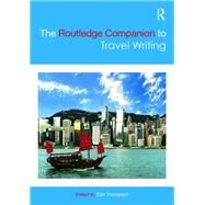 The Routledge Companion to Travel Writing by Thompson; Carl, 9780415825245