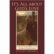It's All About God's Love by Kremmell, William T., 9781973655251
