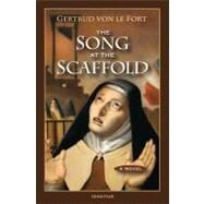 The Song at the Scaffold,Von Le Fort, Gertrude; Marx,...,9781586175252