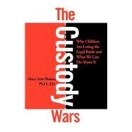 The Custody Wars: Why...,Mason, Mary Ann,9780465015290