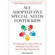 We Adopted Five Special-needs Foster Kids by Ellsworth, Ann, 9781510745292
