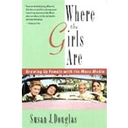 Where the Girls Are Growing...,DOUGLAS, SUSAN J.,9780812925302