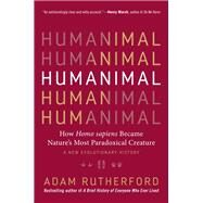 Humanimal by Rutherford, Adam; Roberts, Alice, 9781615195312