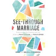 See-through Marriage by Frederick, Ryan; Frederick, Selena, 9780801075315