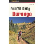Mountain Biking Durango by Peel, John, 9781560445319