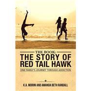 The Story of Red Tail Hawk by Morini, K. A.; Randall, Amanda Beth, 9781504355322