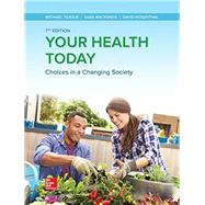 Loose Leaf for Your Health Today: Choices in a Changing Society by Teague, Michael; Mackenzie, Sara; Rosenthal, David, 9781260485325