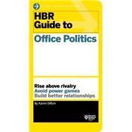 Hbr Guide to Office Politics by Dillon, Karen, 9781625275325