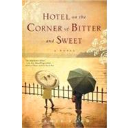 Hotel on the Corner of Bitter and Sweet by FORD, JAMIE, 9780345505330
