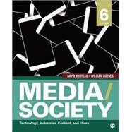 Media/ Society: Technology, Industries, Content, and Users by Croteau, David R.; Hoynes, William D., 9781506315331