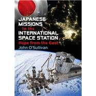 Japanese Missions to the International Space Station by O'Sullivan, John, 9783030045333