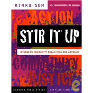 Stir It Up : Lessons in Community Organizing and Advocacy by Sen, Rinku; Klein, Kim, 9780787965334