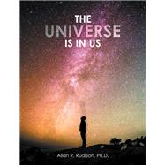 The Universe Is in Us by Rudison, Allan R., Ph.d., 9781796085334
