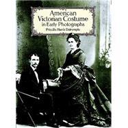 American Victorian Costume in...,Dalrymple, Priscilla Harris,9780486265339