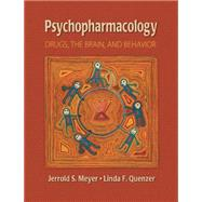 Psychopharmacology Drugs, the Brain, and Behavior by Meyer, Jerrold S.; Quenzer, Linda F., 9780878935345