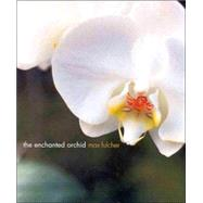 The Enchanted Orchid,Fulcher, Max Allen,9781864365351