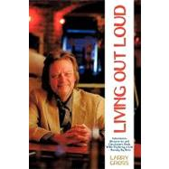 Living Out Loud : Adventures,...,Gross, Larry,9781440145353