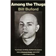 Among the Thugs,Buford, Bill,9780679745358