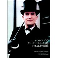 Starring Sherlock Holmes : A Century of the Master Detective on Screen by DAVIES, DAVID STUART, 9781845765378