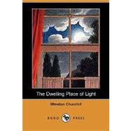 The Dwelling Place of Light by CHURCHILL WINSTON, 9781406595383