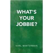 What's Your Jobbie? by Winterman, Karl, 9781490795386