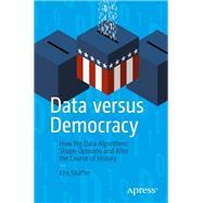 Data Versus Democracy by Shaffer, Kris, 9781484245392