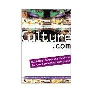Culture. Com : Building...,Neuhauser, Peg; Bender, Ray;...,9780471645399